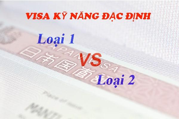 Visa kỹ năng đặc định loại 1 và visa kỹ năng đặc định loại 2