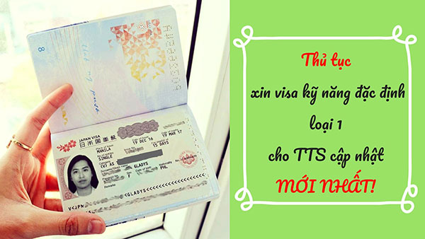 thủ tục xin visa kỹ năng đặc định loại 1 cho tts